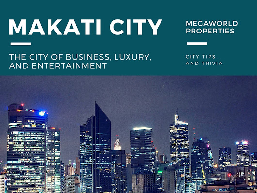 Makati City: The City of Business, Luxury, and Entertainment
