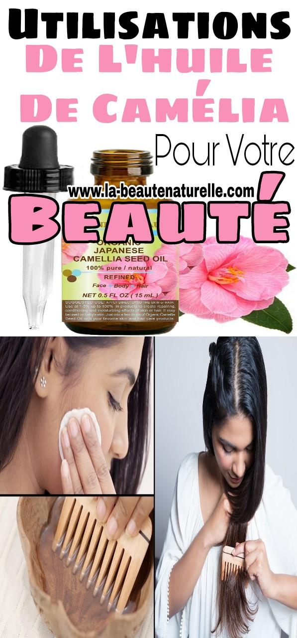 Utilisations de l'huile de camélia pour votre beauté
