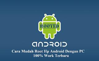 Cara Mudah Root Hp Android Dengan PC