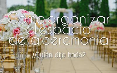Cómo organizar el espacio de la ceremonia