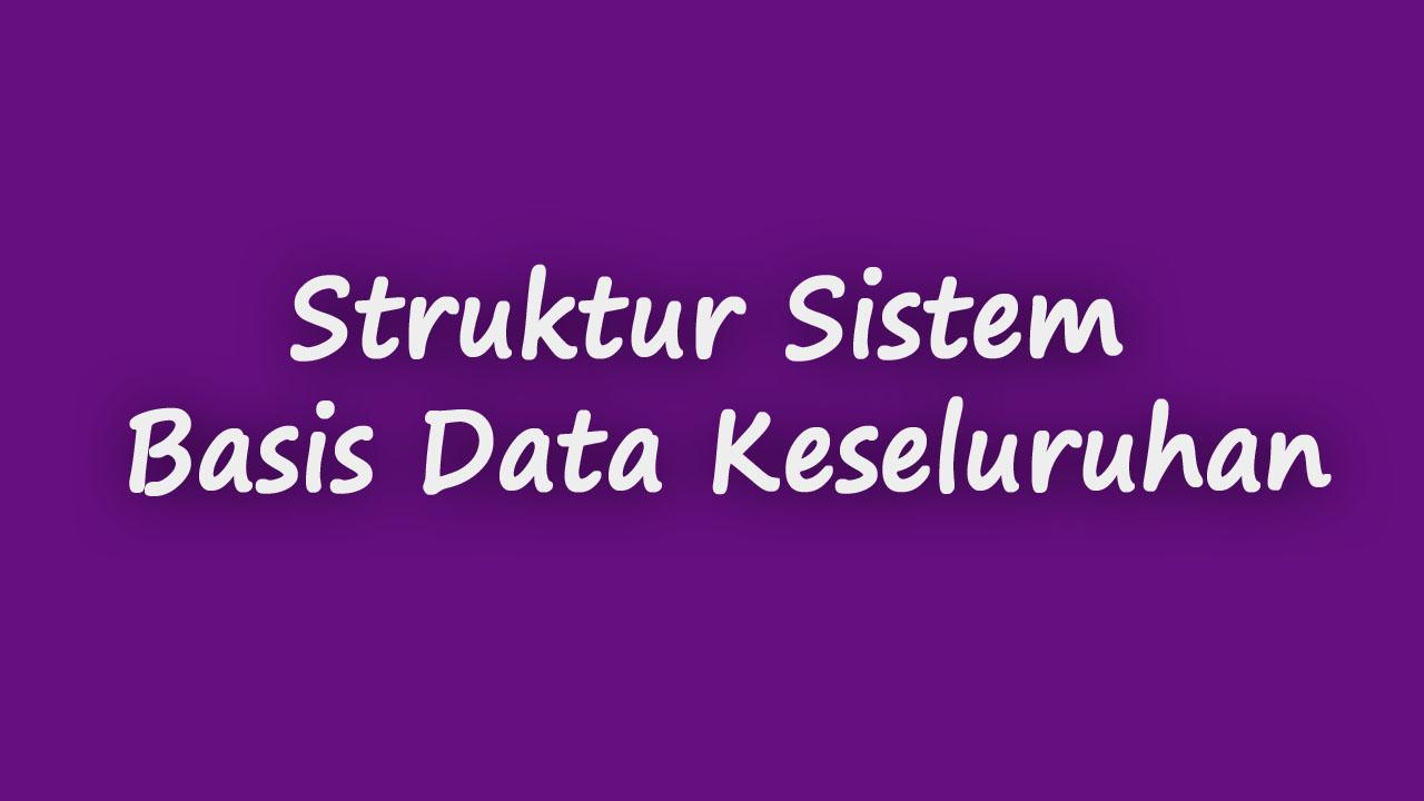 Struktur Sistem Basis Data