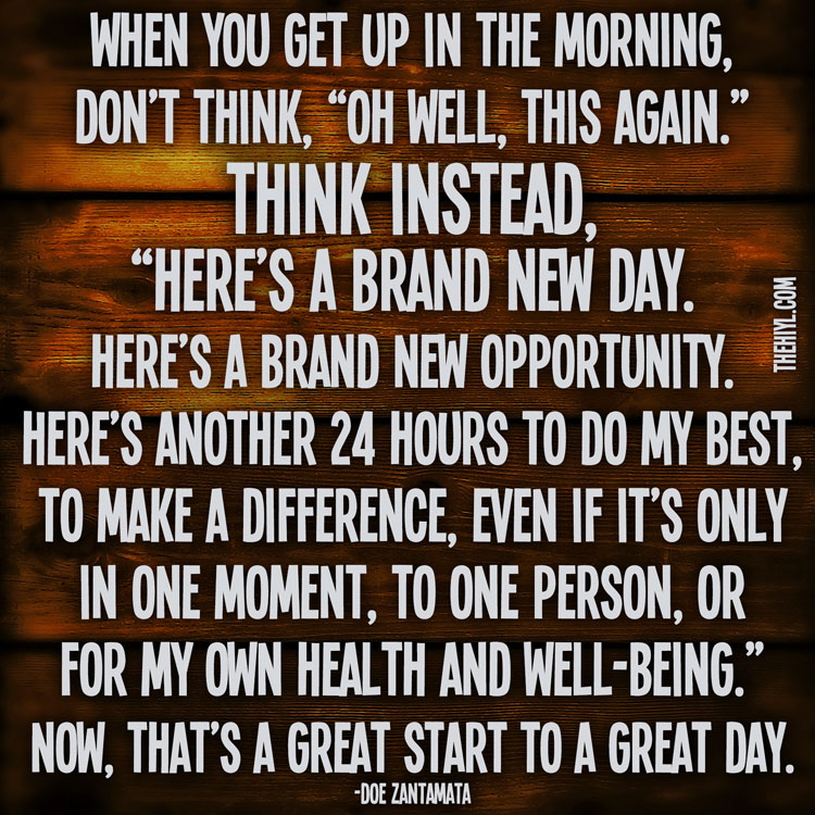 See Every Day As An Opportunity To Better Yourself: Make It A Great Day