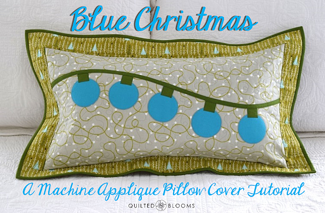 Quilted blooms blue christmas machine applique pillow cover tutorial