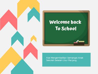 Tips agar anak kembali semangat bersekolah setelah libur panjang