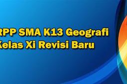 Rpp SMA K13 Geografi Kelas Xi Revisi Terbaru