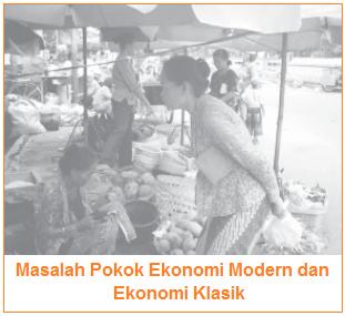 Masalah Pokok Ekonomi Modern dan Ekonomi Klasik