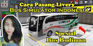 Cara Pasang Livery Bus Budiman Di Game Bus Simulator Indonesia Android
