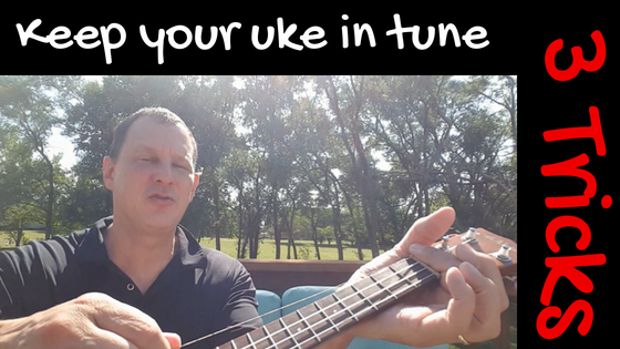 VIDEO: Keep your Ukulele in Tune - 3 Tricks