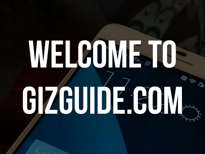 Welcome to GIZGUIDE.com
