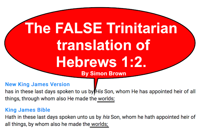The Truth about Hebrews 1:1 and  Hebrews 1:2.