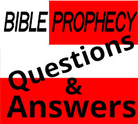 Bible Prophecy Questions and Answers
