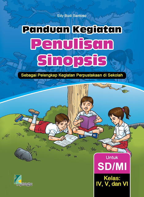 Buku Panduan Kegitan Penulisan Sinopsis untuk SD/MI