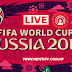 FIFA World Cup Russia 2018 Live Video Streaming