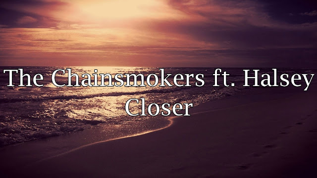 Download mp3 The Chainsmokers - Closer ft. Halsey mp3herman hermanbagus
