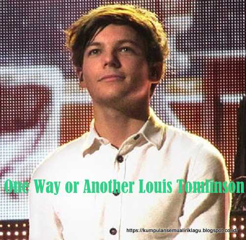 One Way or Another Louis Tomlinson