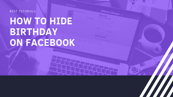 I Want To Hide My Birthday On Facebook<br/>