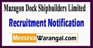 MDL Mazagon Dock Shipbuilders Limited Recruitment Notification 2017 Last Date 27-07-2017