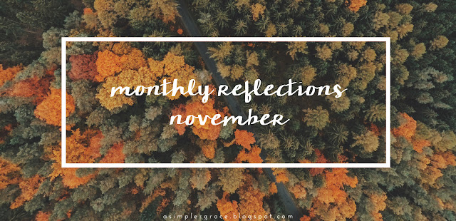 monthly reflections, reflections, november, #asimplergrace