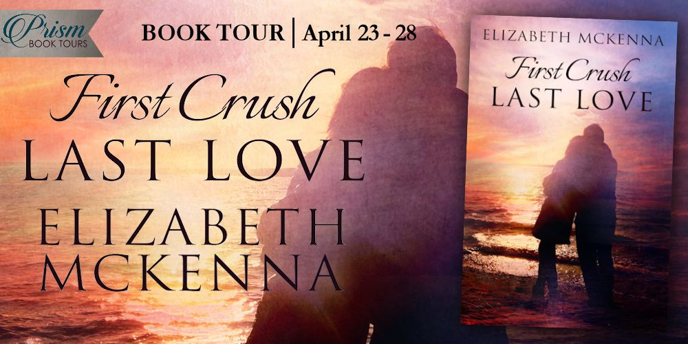 We're launching the Book Tour for FIRST CRUSH, LAST LOVE by ELIZABETH MCKENNA!
