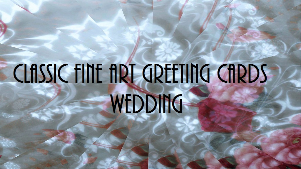 CLASSIC FINE ART GREETING CARDS / WEDDING