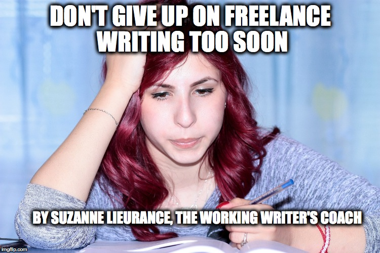 Writers On The Move: Don't Give Up on Freelance Writing too Soon