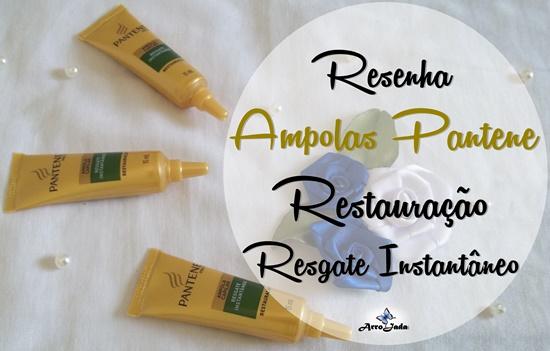 Resenha Ampolas Pantene Restauração Resgate Instantâneo