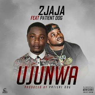 Music: 2jaja Ft Patient Dog – Ujunwa   @mr2jaja