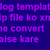 Blogger Template Ko Zip File Se Xml Me Kaise Badle?