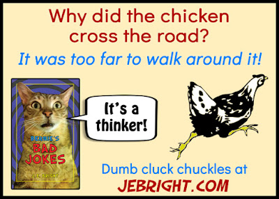 Why did the chicken cross the road? It was too far to walk around it!