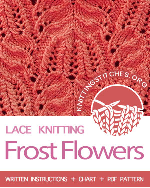 Frost Flowers Stitch Pattern is found in the Eyelet and Lace Stitches category. FREE written instructions, Chart, PDF knitting pattern.  #knittingstitches #knitting #laceknitting