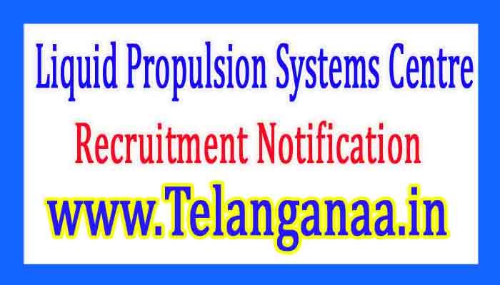 Liquid Propulsion SystemsCentre LPSC Recruitment Notification 2017