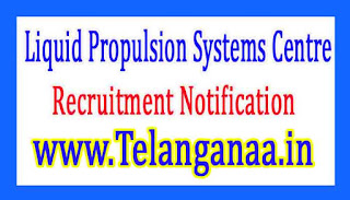 Liquid Propulsion SystemsCentre LPSC Recruitment Notification 2017