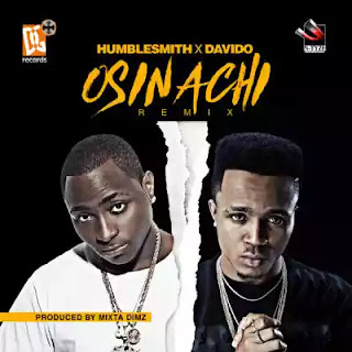 Humble Smith Ft. Davido – Osinachi Remix