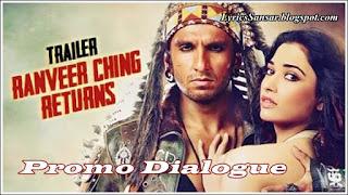 Ranveer Ching Returns Promo Dialogue