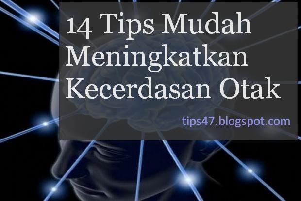 Tips Mudah Meningkatkan Kecerdasan Otak