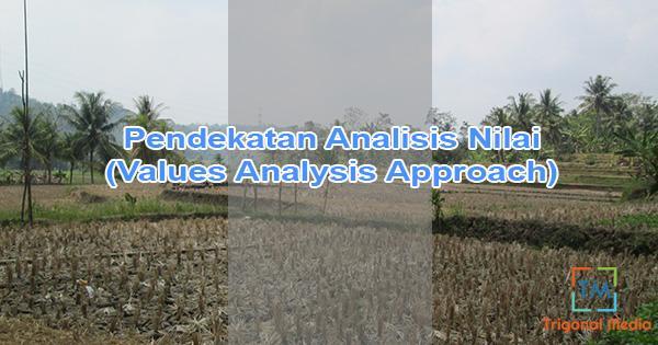 Pendekatan Analisis Nilai (Values Analysis Approach)