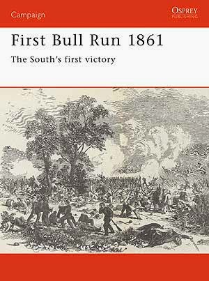 First Bull Run 1861 The South's first victory