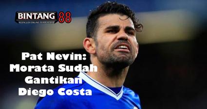 Pat Nevin: Morata Sudah Gantikan Diego Costa