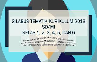 Download Silabus K13 Tematik Kelas 1, 2, 3, 4, 5, dan 6 Semester 1 dan 2