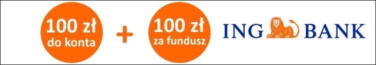 200 zł za konto i fundusz w ING Banku Śląskim