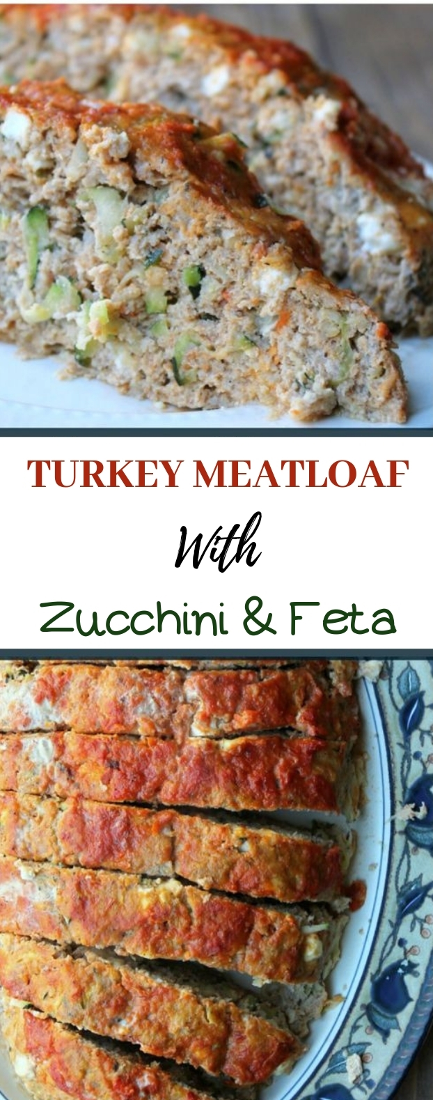 Turkey Meatloaf with Zucchini and Feta #meatloaf #healthy