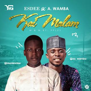 Music: Esdee ft A Wamba - Kai Mallam
