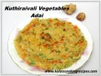 Mixed VegetablesKuthiraivali Adai