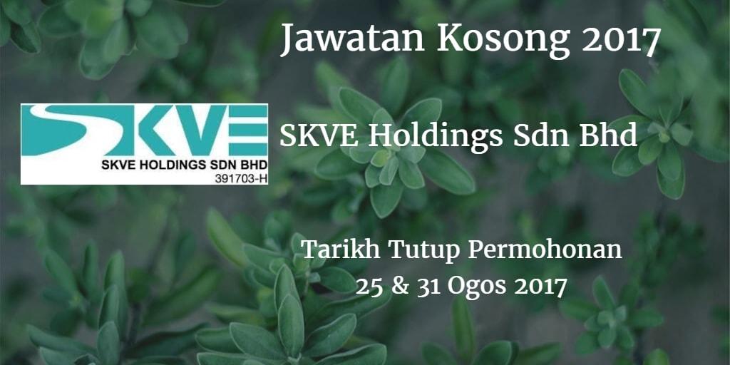 Jawatan Kosong SKVE Holdings Sdn Bhd 25 & 31 Ogos 2017