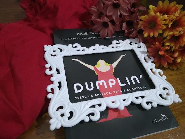 Dumplin' - Cresça e Apareça. Faça e Aconteça! by Julie Murphy