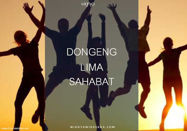 [DONGENG] DONGENG 5 SAHABAT