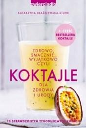 http://lubimyczytac.pl/ksiazka/305835/koktajle-dla-zdrowia-i-urody-czyli-zdrowo-smacznie-wyjatkowo-czesc-3
