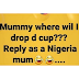 Talk like a Nigerian Mom......
