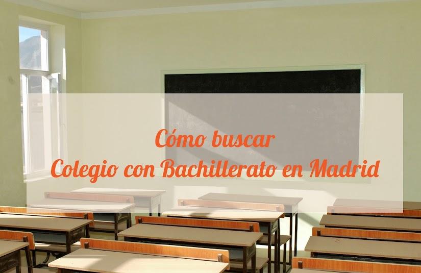 Cómo buscar colegio con bachillerato en Madrid