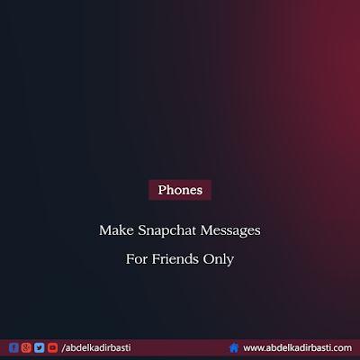Make Snapchat Messages For Friends Only